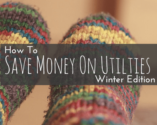 How to save money on utilities in winter. 15 tips and tricks to lower those bills now!
