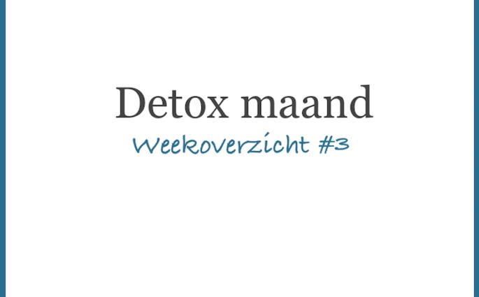 Detoxmaand week 3