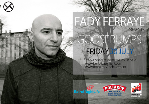 FADY FERRAYE pres. GOOSEBUMPS AT THE BASEMENT