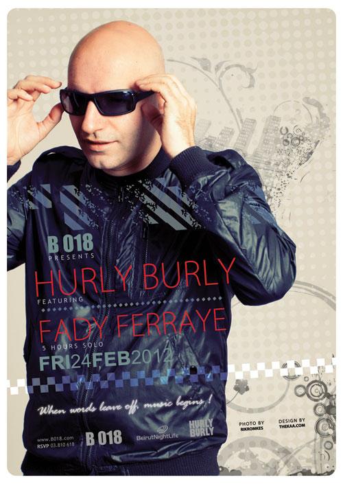 Hurly Burly Featuring Fady Ferraye At B018
