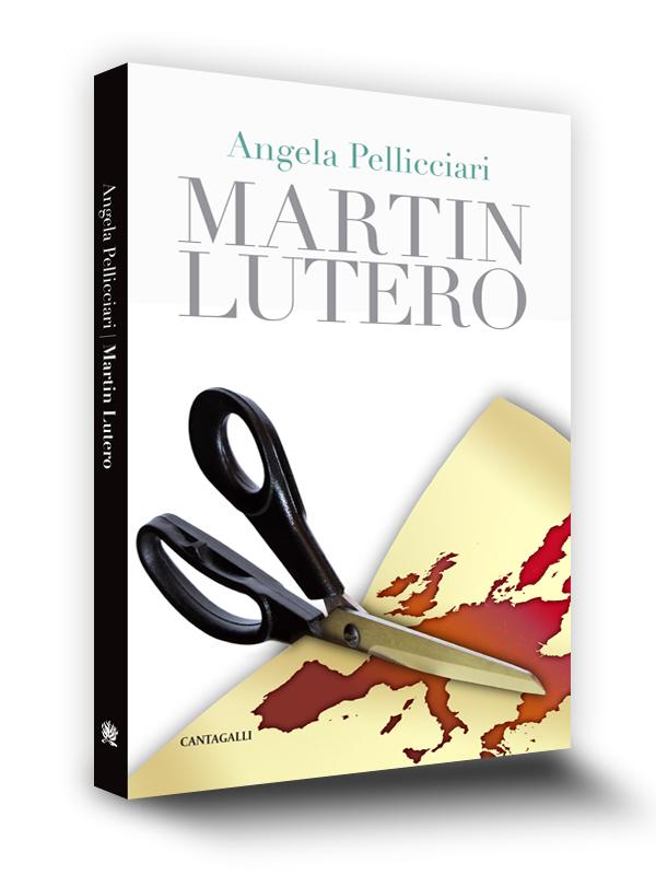 Cover Book | Martin Lutero ! Edizioni Cantagalli | Siena | 2012