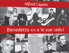 Cover book | Benedetto XVI e le sue radici | Alfred Läpple