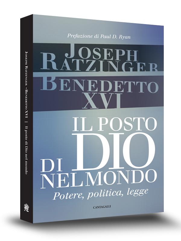 Book cover | Il posto di Dio nel mondo | Joseph Ratzinger - Benedetto XVI | Edizioni Cantagalli | Siena | 2014