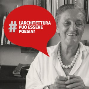 L'architettura può essere Poesia? | Anna Castelli Ferrieri