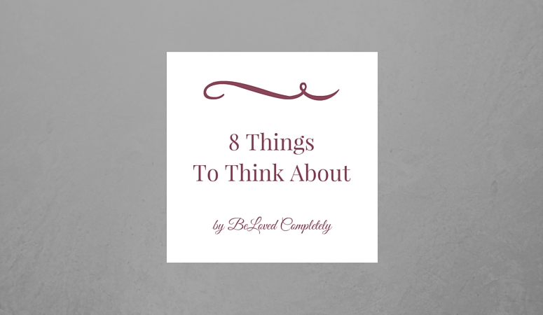 8 Things to Think About