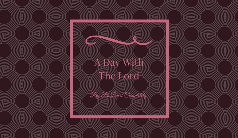 A Day with The Lord