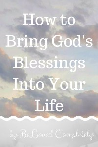 How to Bring God's Blessings Into Your Life