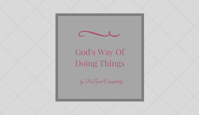 God's Way Of Doing Things