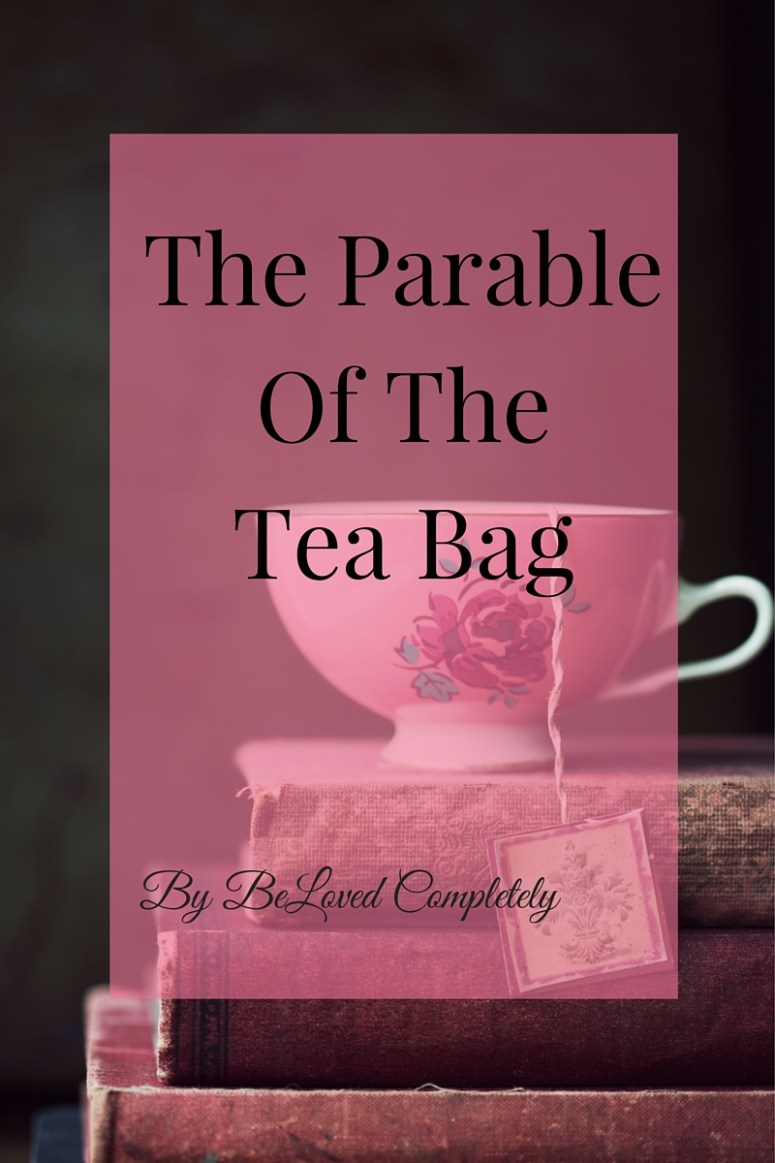 The Parable Of The Tea Bag