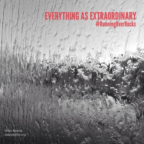 beloved life: everything as extraordinary