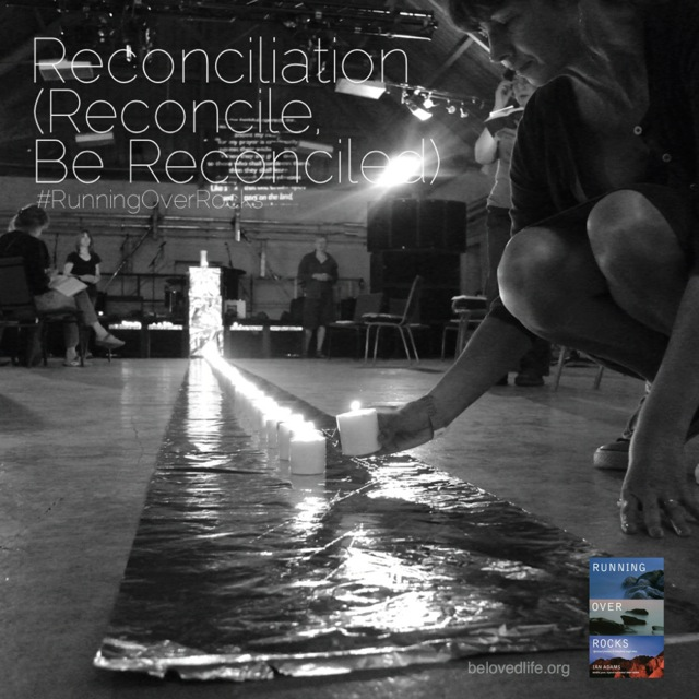 beloved life: reconciliation