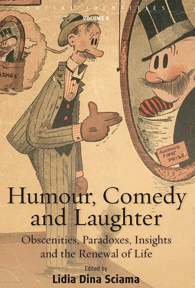 BERGHAHN BOOKS   Humour  Comedy And Laughter  Obscenities  Paradoxes     Humour  Comedy and Laughter  Obscenities  Paradoxes  Insights and the  Renewal of Life