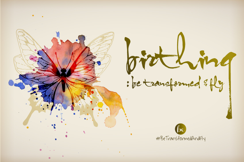 BE-CAST EPISODE 39: BIRTHING (Be Transformed & Fly)