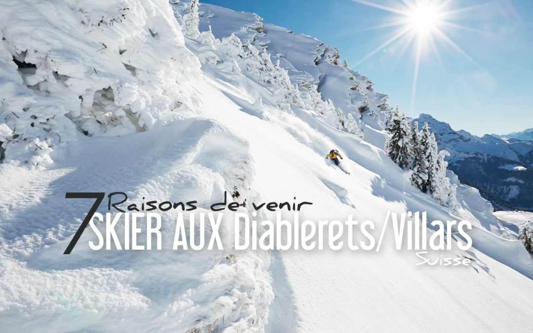 SUISSE   7 RAISONS DE VENIR SKIER AUX DIABLERETS / VILLARS