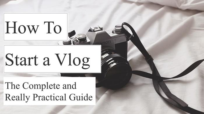 how to start a vlog starting a vlog video blog guide make money vloggingx700
