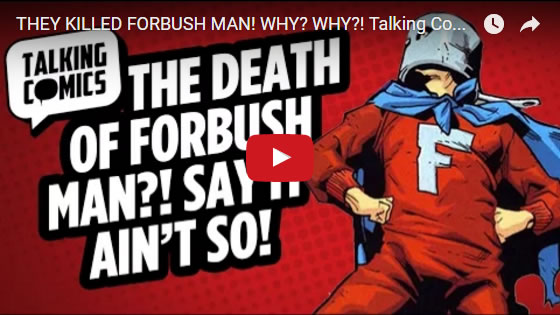 talking-comics-oct-19-2016-death-of-forbush-man
