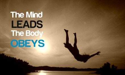 The Mind Leads the Body Obeys