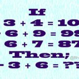 If  1 – 3 + 4 = 100 Then;  3 -3 +6 = ?
