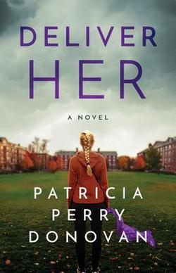 Review: Deliver Her, by Patricia Perry Donovan – with GIVEAWAY