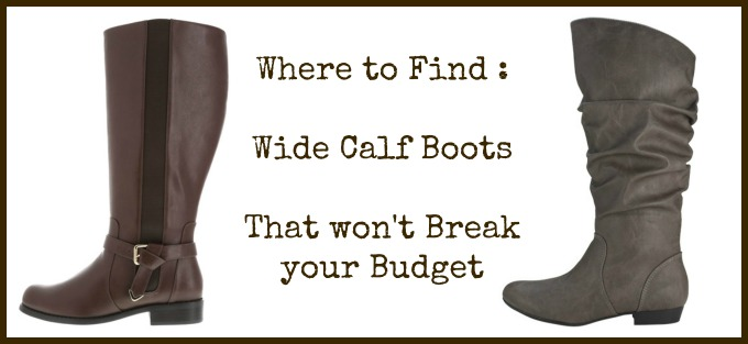 where to find wide calf boots that dont the budget