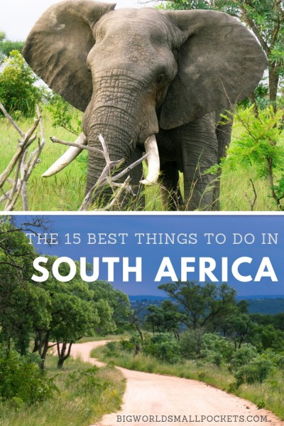 The 15 Very Best Things To Do in South Africa - Big World Small Pockets