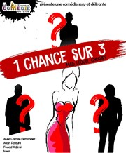 Une chance sur trois La Comédie de Lille - Comédie Solférino Affiche