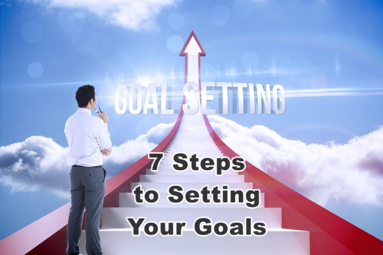 7 Steps to Setting Your Goals
