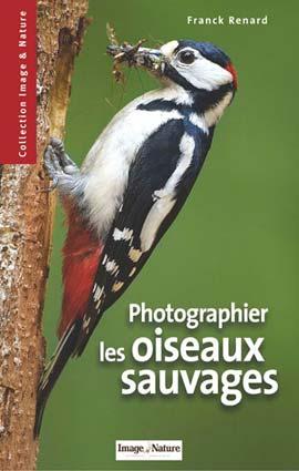 Photographier les Oiseaux Sauvage by Franck Renard