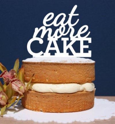 Eat more cake, gift for kitchen, Bake gift, gift for cake