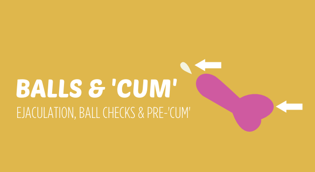 BISH BALLS AND CUM ejaculation, ball checks and pre 'cum' header
