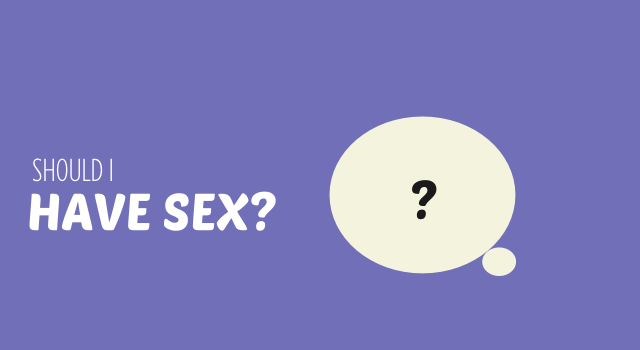 Should I Have Sex?