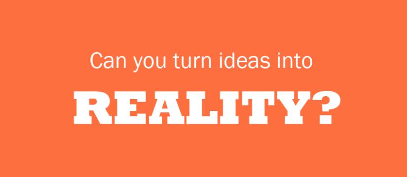 ideas to reality