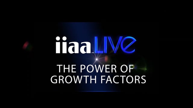 IIAA Live - The Power of Growth Factors