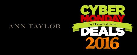 Ann Taylor Cyber Monday 2016