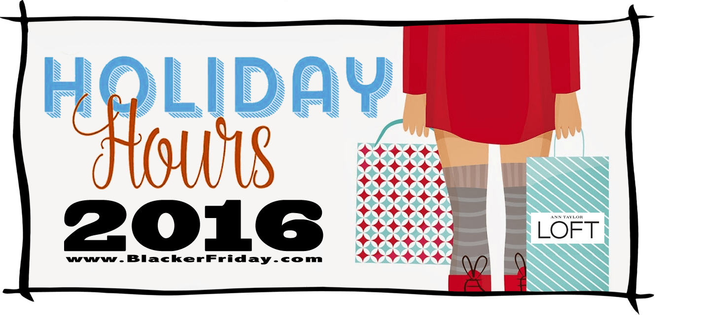 Loft Black Friday Store Hours 2016