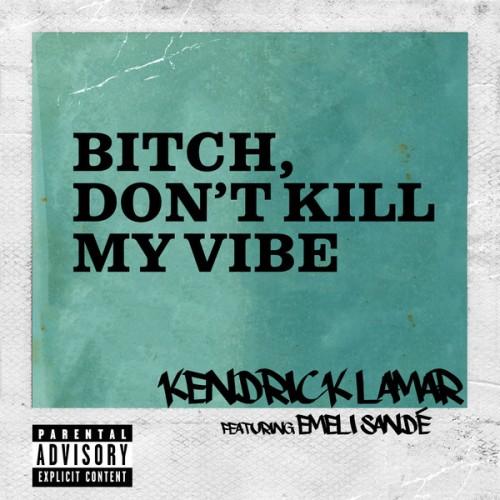 kendrick-dont-kill-my-vibe-international-500x500