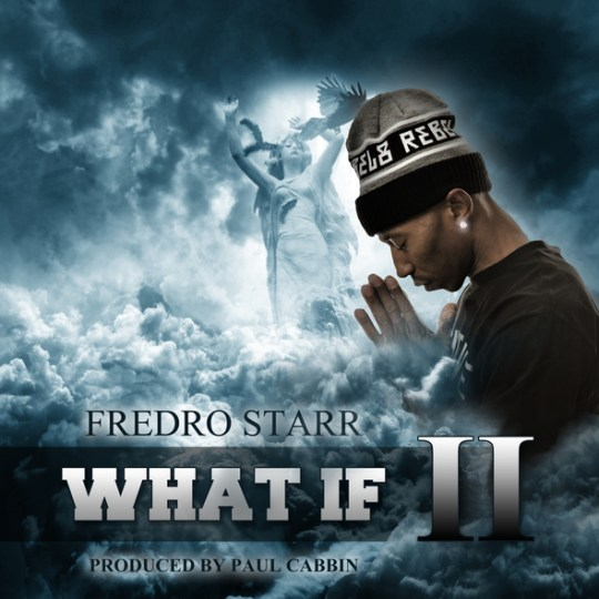 Fredro Starr - What If 2 (Produced by Paul Cabbin)