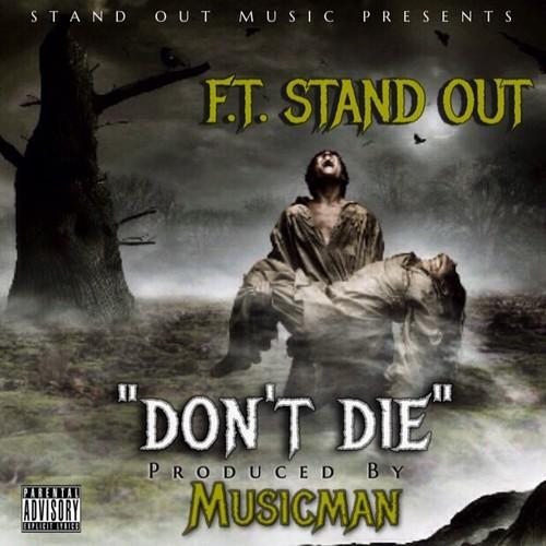 "F.T. (Fuc That) ""Don't Die"""