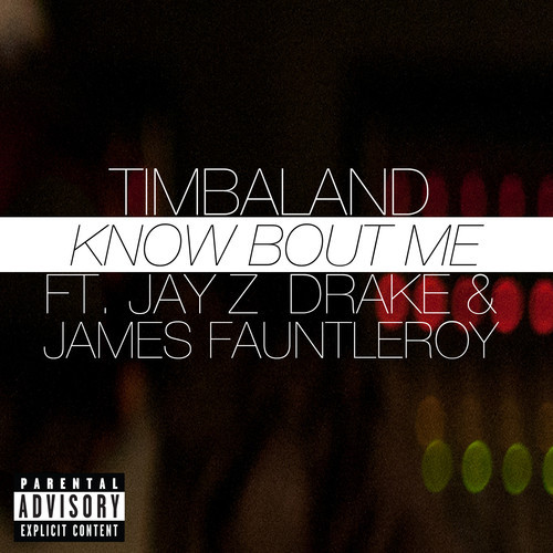 Timbaland ft. Drake & Jay-ZKnow About Me