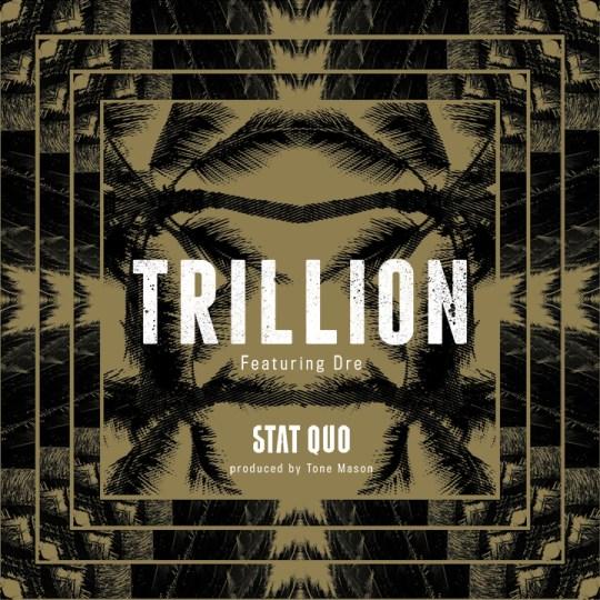 Stat Quo feat. Dre - Trillion