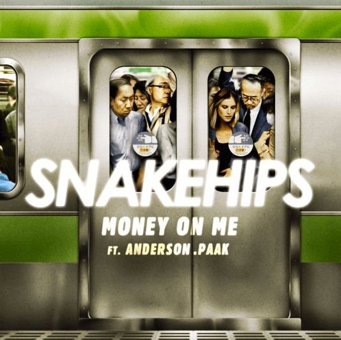 Snakehips ft. Anderson .Paak - Money On Me