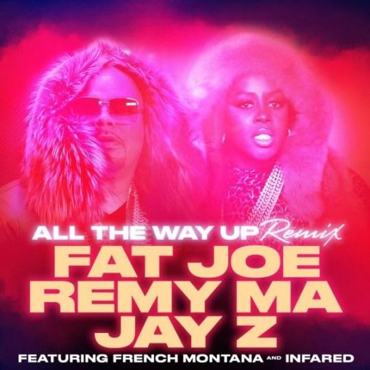 Fat Joe ft. Jay Z, Remy Ma & French Montana - All The Way Up (Remix)
