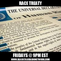 Race Treaty Radio - Legal and Social implications of Racism/White Supremacy