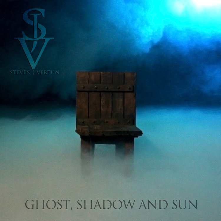 Steven J. Vertun - Ghost, Shadow and Sun - Album Cover