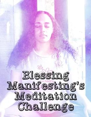 Blessing Manifesting's Meditation Challenge