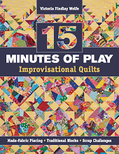 15 Minutes of Play: Improvisational Quilts by Victoria Findlay Wolfe
