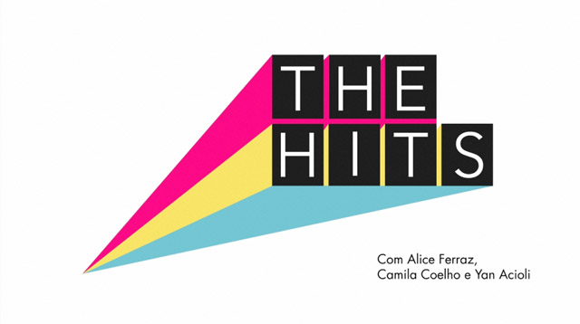 The Hits! | Blog da Alice Ferraz