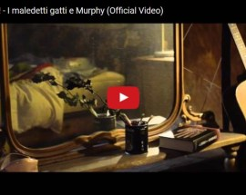 Quell'Uomo: I maledetti gatti e Murphy - Video