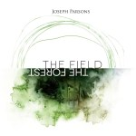 Joseph Parsons, The Field The Forest