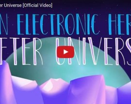 An Electronic Hero, After Universe - Video